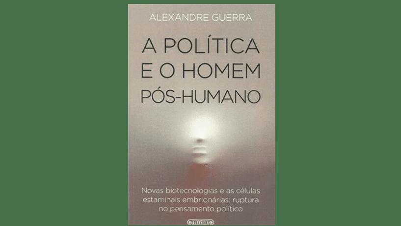 A biotecnologia e o nosso destino político