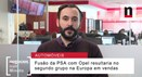 Negócios explica possível fusão entre PSA e Opel