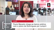 Que desafios tem Paulo Macedo à frente da Caixa?