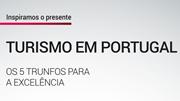 Turimo em Portugal: Os 5 trunfos para a Excelência