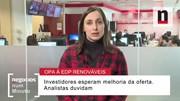 Negócios explica reacção dos mercados à OPA sobre a EDP Renováveis