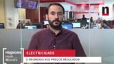 Negócios explica regresso ao mercado regulado de electricidade