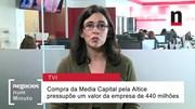 Negócios explica negócio da compra da TVI pela Altice